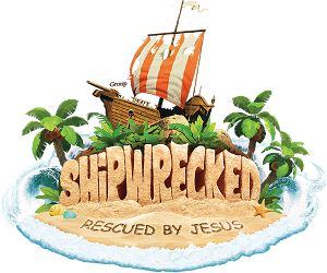 "2018 VBS: ""Shipwrecked---Rescued by Jesus"""